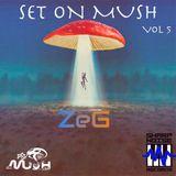 ZeG - Set On Mush Vol. 5