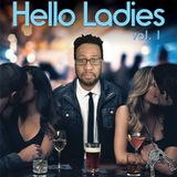 Hello Ladies Vol. 1