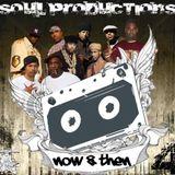 S.O.U.L. Productions Presents - Now & Then Vol. 4