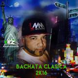 Bachata Clasicas March 2K16 By Dj Rez