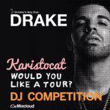 Drake Would You Like A Tour? DJ Competition - Karistocat - London / Brighton