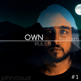Own Rules Podcast #1 by John Cloud