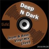 Deep N Dark Drum & Bass (Vinyl Mix)