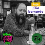 PodZap, com Júlio Bernardo