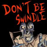 Don't Be Swindle - Episode 7