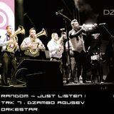 RANDOM JUST LISTEN TK7 DZAMBO AGUSEVI ORKESTAR IN MÉXICO SONORA I MEDIA 17-04-2014 18:00 HRS MÉX