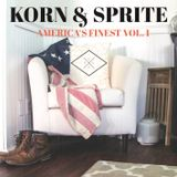 Korn & Sprite - America's Finest Vol. 1