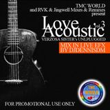 Love Acoustic 3 - Verzosa Sister's Unplugged Mix in Live Efx by DJDennisDM
