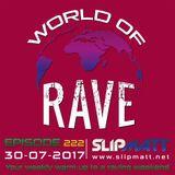 Slipmatt - World Of Rave #222