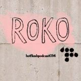 Hotflush Recordings Podcast 014: ROKO