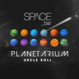 UNCLE ROLL - intro to PLANETARIUM at SPACE bar 2014