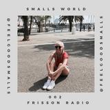 Smalls World 002 x Frisson Radio