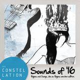 The Constellation - Sounds of '16. Hypes und Songs, die zu Hypes werden sollten.
