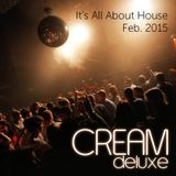 Cream Deluxe - Its All About House - February 2015