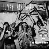 Funky AfroBeat - Mixed by The Abstrakt = Provided by The Music Snob - 27092014