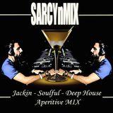 SARCYnMIX 4 - Jackin-Soulful-Deep House - Aperitive MIX