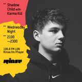Rinse FM - Shadow Child w/ Karma Kid - 11th May 2016