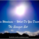 Tin Woodman - What Do You Desire? - The Summerset