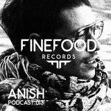 Anish Finefood Podcast 013
