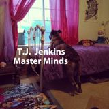 TJ JENKINS- Master Minds Mix (For your mind, body and soul) 2018