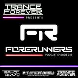 Trance Forever Podcast (Guest Mix Episode 033 Forerunners)