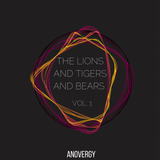 VA - The Lions And Tigers And Bears Vol.1 (Mixed by Anovergy) [The Bears]