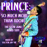 Prince: So Much More Than Adore (The Slow Jamz Mix Tape)