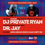 DJ Private Ryan & Dr. Jay - SOCA OR DIE! NOV 22nd 2014 PROMO MIX