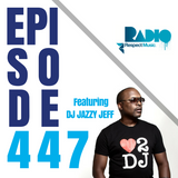Respect Music Radio 447 Featuring DJ Jazzy Jeff