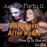 Just For Party 12 Halloween After Hours October 2015 Mixed By Dj Chak-on!