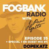 J Paul Getto - Fogbank Radio 035 with Dopekatz