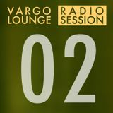 Vargo Lounge - Radio Session 02
