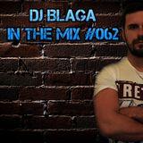 DJ Blaga In The Mix #062