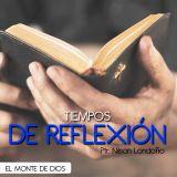 TIEMPOS DE REFLEXIÓN EL MONTE DE DIOS (5)