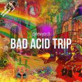 Bad Acid Trip