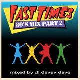 Fast Times 80's Mix Part 2