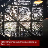 10Hz Underground frequencies #3 – Twizztee