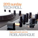 2013 Sunday Tech Roll