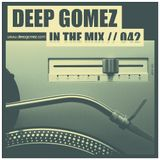 In the mix with DEEP GOMEZ, EP.042