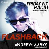 Andrew Marks: FLASHBACK Friday Fix 052