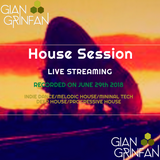 HOUSE SESSION / Streaming June 29th 2018