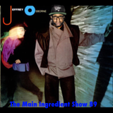 Dj Puff Dragon Presents…The Main Ingredient Show 89….