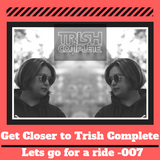 Get Closer to Trish Complete in the Mix - Episode 007
