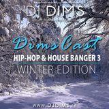 DIMSCAST HIP - HOP & HOUSE BANGER 3 (Winter Edition) [LIVE 2015]