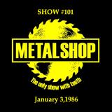 METALSHOP ~ Show #101 Broadcast Week January 3 - 9 1986