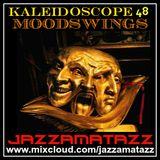 Kaleidoscope =MOODSWINGS=  Memphis Black, General Crook, Alan Moorhouse, Fay Hallam, Les Fantomes...