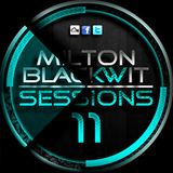 Milton Blackwit - Sessions #11