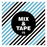 Mix&Tape #29