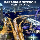 PARADIGM SESSION - Full of Joy -