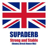 Strong and Stable (Bouncy Brexit Mix)